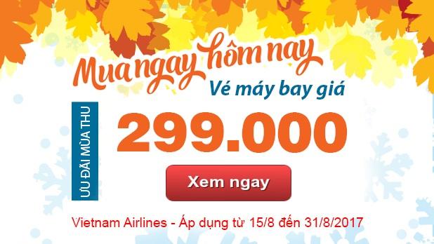 Vietnam Airlines khuyến mãi: Mùa thu Vàng 2017 chỉ 299K